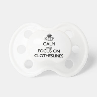 Keep Calm and focus on Clotheslines Baby Pacifier