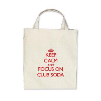 Keep Calm and focus on Club Soda Canvas Bag