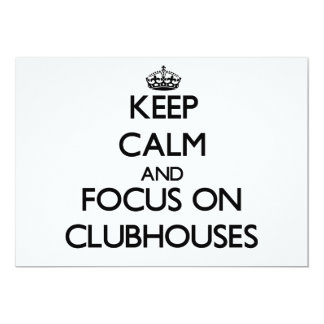 "Keep Calm and focus on Clubhouses 5"" X 7"" Invitation Card"