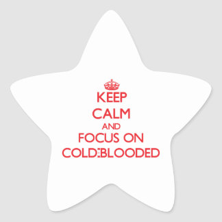 Keep Calm and focus on Cold-Blooded Star Sticker