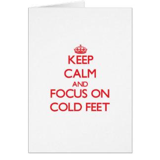 Keep Calm and focus on Cold Feet Card