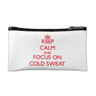 Keep Calm and focus on Cold Sweat Cosmetic Bag