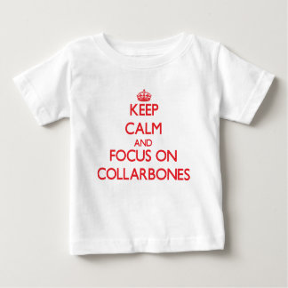 Keep Calm and focus on Collarbones T Shirts