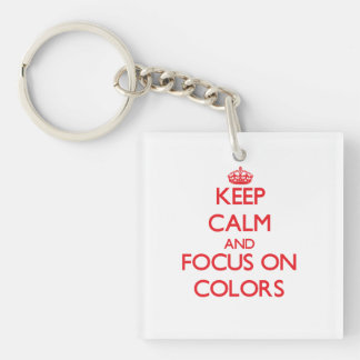 Keep Calm and focus on Colors Square Acrylic Keychain