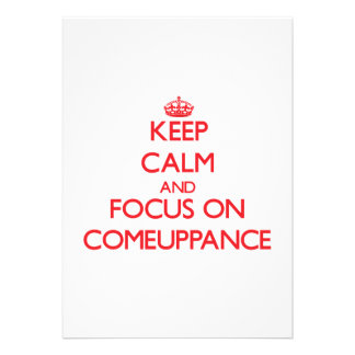 Keep Calm and focus on Comeuppance Announcement