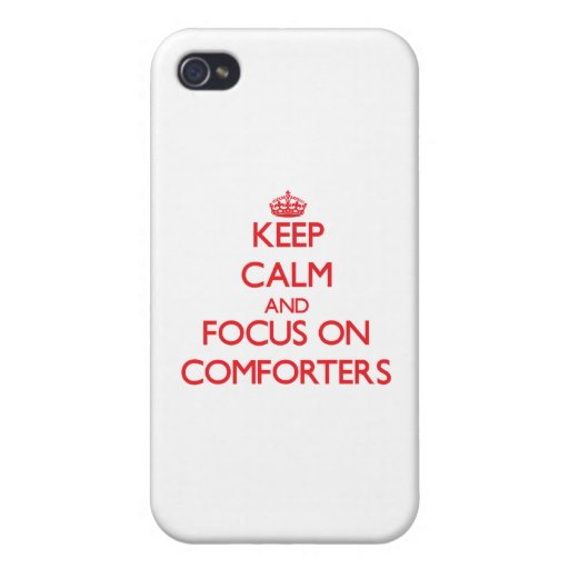 Keep Calm and focus on Comforters iPhone 4 Cases