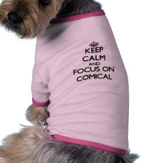 Keep Calm and focus on Comical Doggie Tshirt