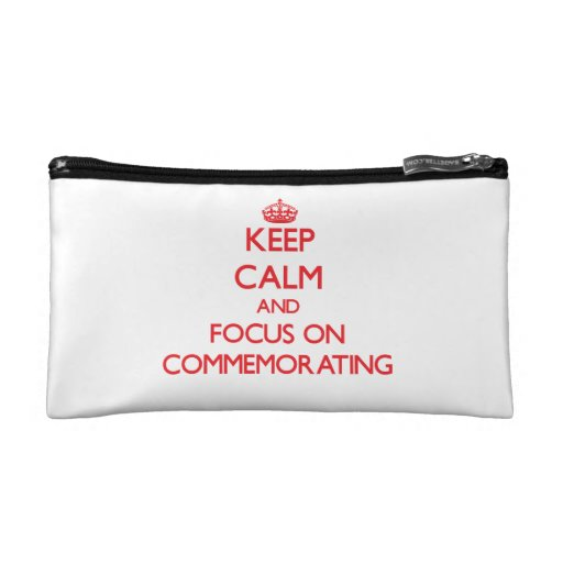 Keep Calm and focus on Commemorating Makeup Bag