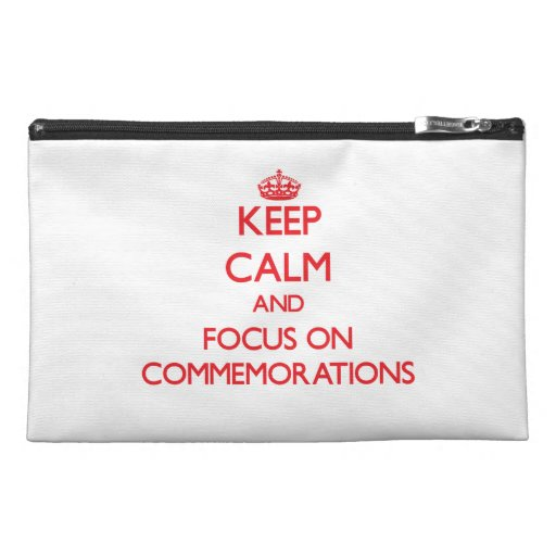 Keep Calm and focus on Commemorations Travel Accessory Bag
