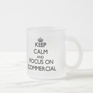 Keep Calm and focus on Commercial Mug