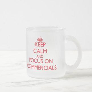 Keep Calm and focus on Commercials Mug