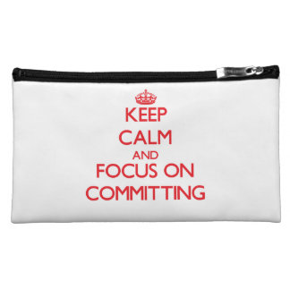 Keep Calm and focus on Committing Cosmetics Bags