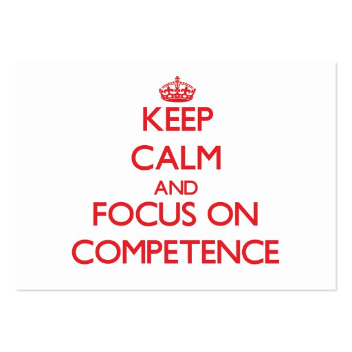 Keep Calm and focus on Competence Business Card Templates