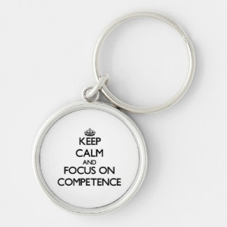 Keep Calm and focus on Competence Key Chain