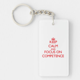 Keep Calm and focus on Competence Single-Sided Rectangular Acrylic Key Ring