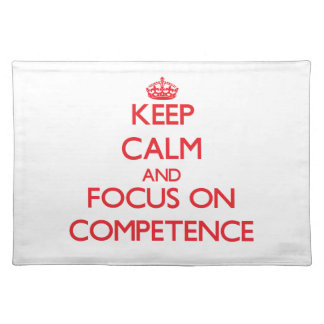 Keep Calm and focus on Competence Place Mat