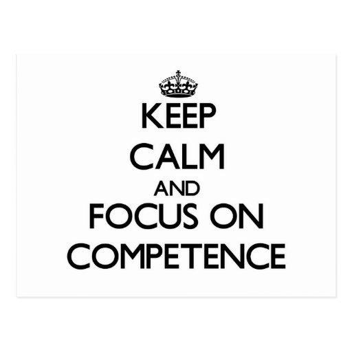 Keep Calm and focus on Competence Postcard