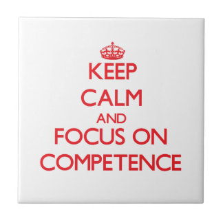 Keep Calm and focus on Competence Tiles
