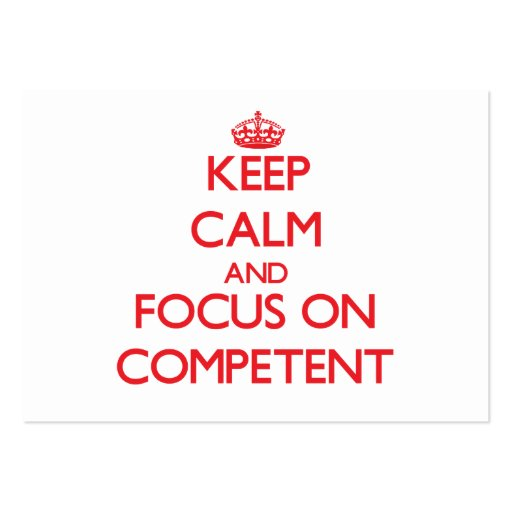 Keep Calm and focus on Competent Business Card Template
