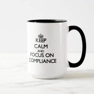 Keep Calm and focus on Compliance Mug