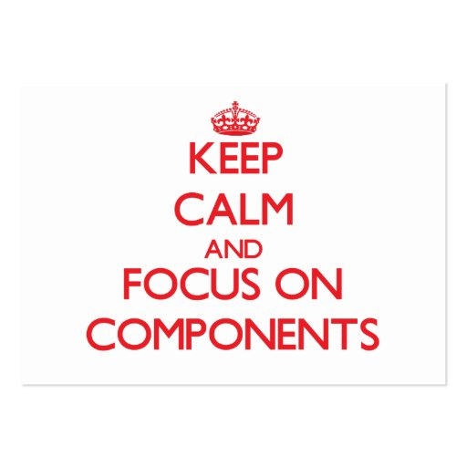 Keep Calm and focus on Components Business Card Templates