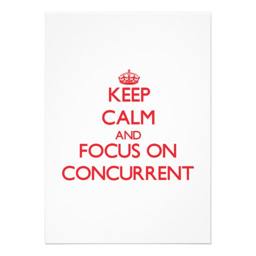 Keep Calm and focus on Concurrent Personalized Invitation