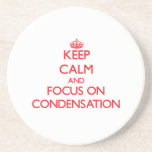 Keep Calm and focus on Condensation