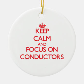 Keep Calm and focus on Conductors Christmas Ornament