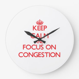 Keep Calm and focus on Congestion Wall Clock