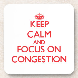 Keep Calm and focus on Congestion Beverage Coaster