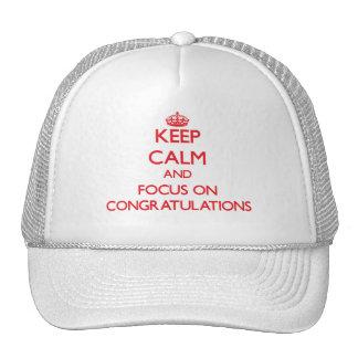 Keep Calm and focus on Congratulations Trucker Hats