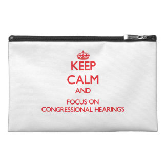 Keep Calm and focus on Congressional Hearings Travel Accessory Bag
