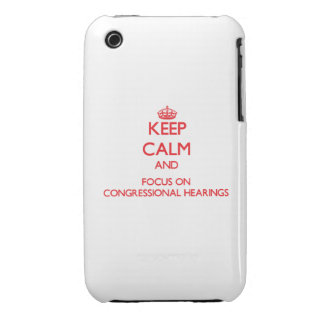 Keep Calm and focus on Congressional Hearings iPhone 3 Case-Mate Cases