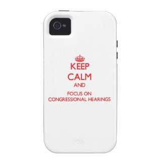 Keep Calm and focus on Congressional Hearings Vibe iPhone 4 Covers