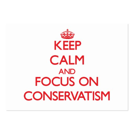 Keep Calm and focus on Conservatism Business Card Template