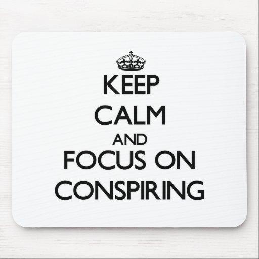 Keep Calm and focus on Conspiring Mousepad