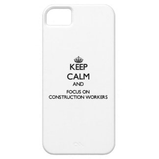 Keep Calm and focus on Construction Workers iPhone 5/5S Cases