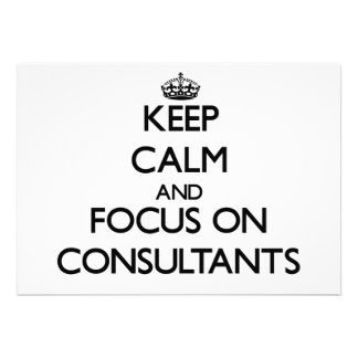 Keep Calm and focus on Consultants Personalized Invitation