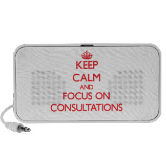 Keep Calm and focus on Consultations Mp3 Speaker