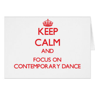 Keep calm and focus on Contemporary Dance Card