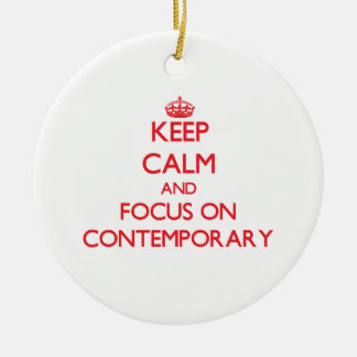 Keep Calm and focus on Contemporary Ornaments
