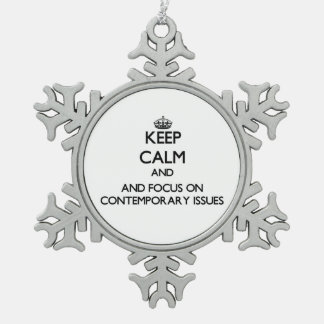 Keep calm and focus on Contemporary Issues Ornaments