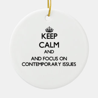 Keep calm and focus on Contemporary Issues Christmas Tree Ornament