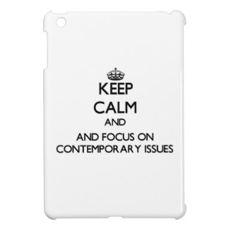 Keep calm and focus on Contemporary Issues Case For The iPad Mini