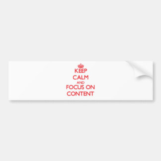 Keep Calm and focus on Content Bumper Sticker