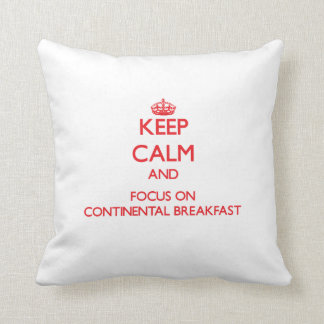 Keep Calm and focus on Continental Breakfast Throw Pillows