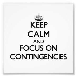 Keep Calm and focus on Contingencies Photo Art