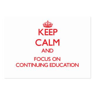 Keep Calm and focus on Continuing Education Business Card Templates