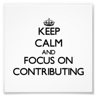 Keep Calm and focus on Contributing Photo