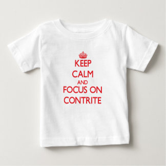 Keep Calm and focus on Contrite Shirts